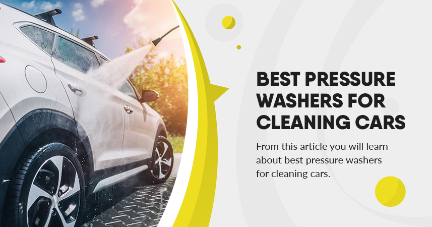 Best pressure washers for cleaning cars