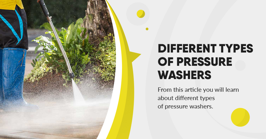 Different types of pressure washers discussed