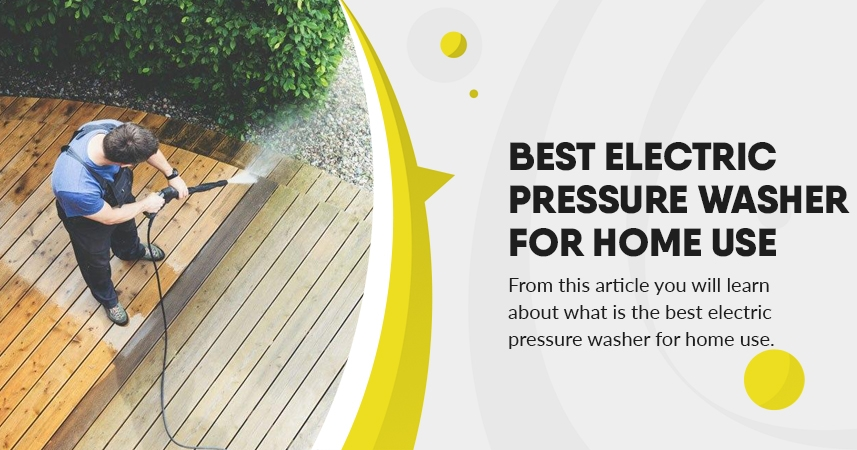 What is the best electric pressure washer for home use