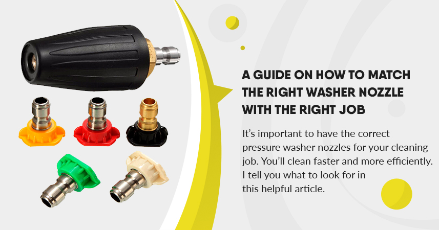 A Guide on How to Match the Right Washer Nozzle with the Right Job