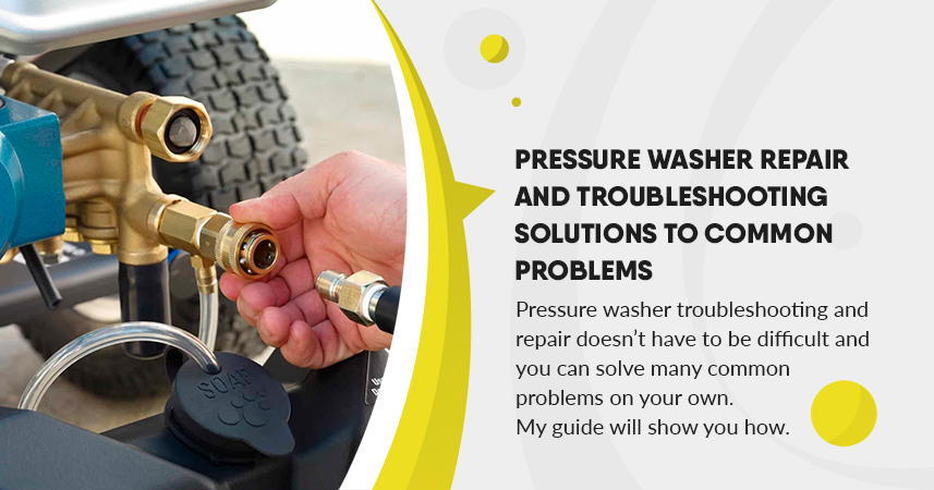 Pressure Washer Repair and Troubleshooting – Solutions to Common Problems