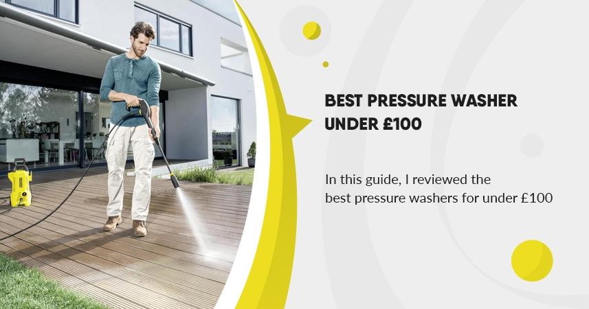 Best Budget Pressure Washer Under £100
