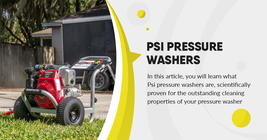 PSI Pressure Washers Are Scientifically Rated For Your Pressure Washer's Remarkable Cleaning Feat