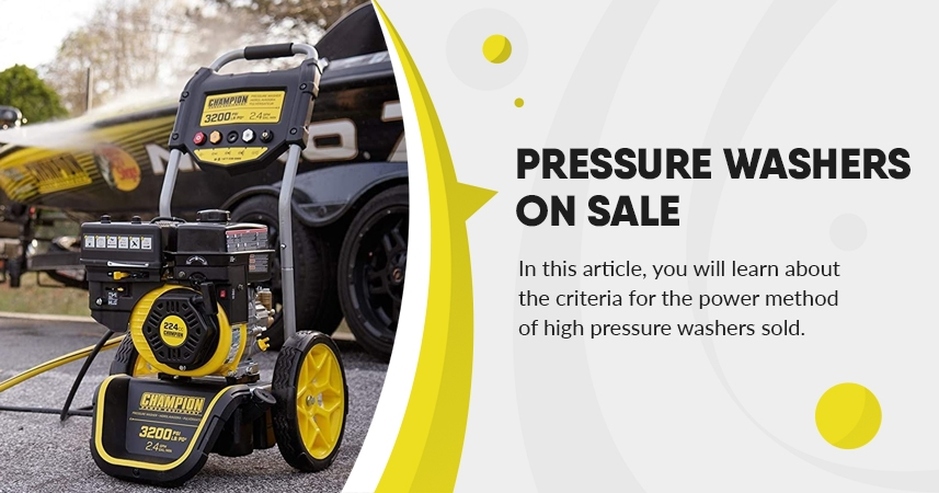 The Power Method Criteria Of Pressure Washers On Sale
